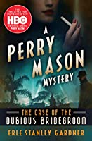 The Case of the Dubious Bridegroom (The Perry Mason Mysteries (3))