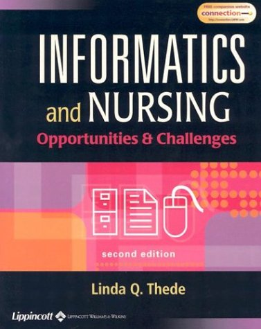 Informatics and Nursing: Opportunities & Challenges