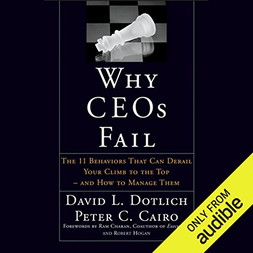 Why CEOs Fail: The 11 Behaviors That Can Derail Your Climb to the Top - And How to Manage Them audiobook cover art