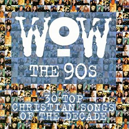 Various Artists - Wow the 90's: 30 Top Christian Songs of
