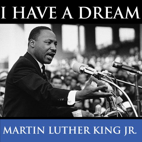 Martin Luther King's I Have A Dream Speech audiobook cover art