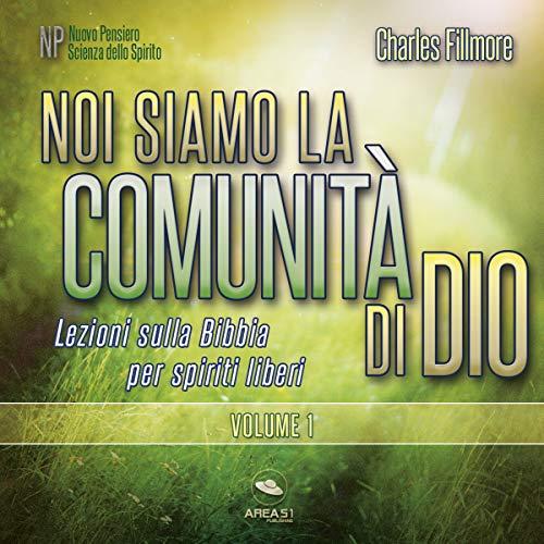 Noi siamo la comunità di Dio - Volume 1 audiobook cover art