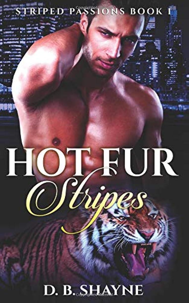 驚きガレージマティスHot Fur Stripes: Tiger Shifter Paranormal Romance (Striped Passions)