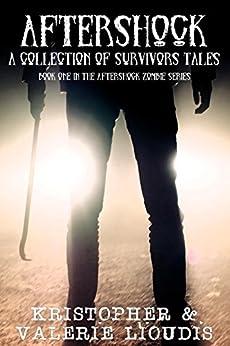 Aftershock: Aftershock Zombie Series Book 1 by [Valerie Lioudis, Kristopher Lioudis]