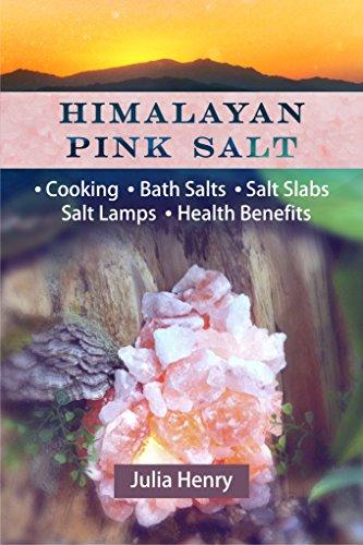 HIMALAYAN PINK SALT: Cooking, Bath Salts, Salt Slabs, Salt Lamps, Health Benefits