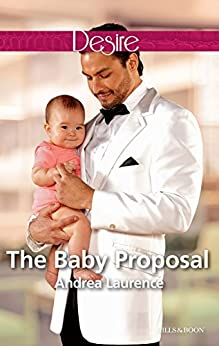 The Baby Proposal (Billionaires and Babies Book 73) by [Andrea Laurence]