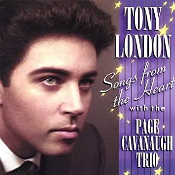 Tony London Songs From the Heart With the Page Cavanaugh Trio