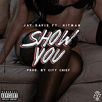 Show You (feat. Hitman)