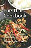 The Thai Cookbook อร่อย: Delicious traditional dishes from Thailand according to original