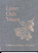 LONE OAK YEARS: A History of Eagan, Minnesota