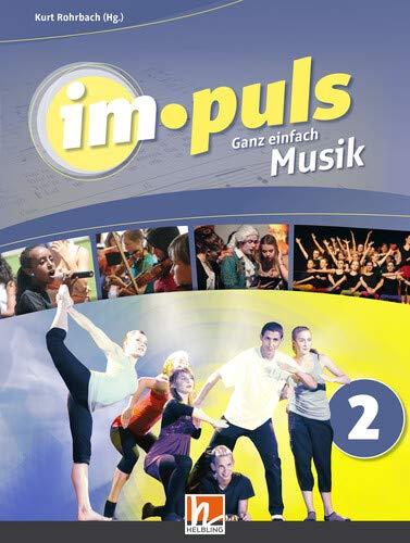 im.puls 2 - Der Schülerband. Ausgabe Deutschland: Ganz einfach Musik
