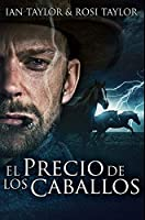 El Precio De Los Caballos: Edición Premium en Tapa dura