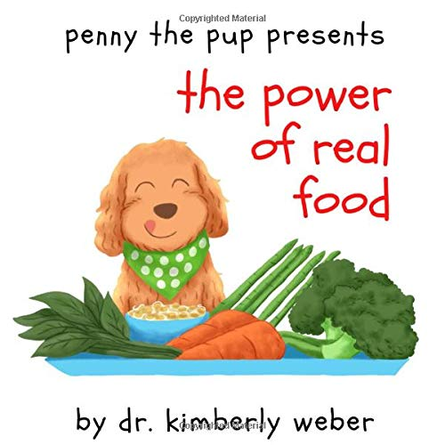 Penny the Pup Presents: The Power of Real Food