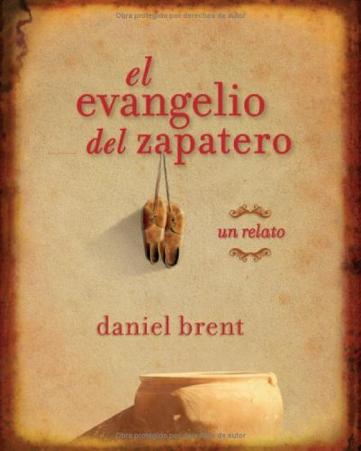 El Evangelio Del Zapatero: Un Relato (Spanish Edition) by Daniel Brent (2006-09-01)