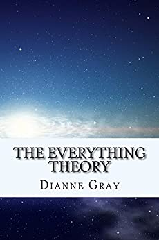 [Dianne Gray]のThe Everything Theory (English Edition)