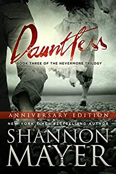 Dauntless (Anniversary Edition) (The Nevermore Trilogy Book 3) by [Shannon Mayer]