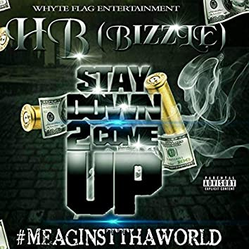 Stay Down 2 Come Up, Vol. 1 (#MeAginstthaWorld)