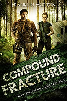 Compound Fracture: Book Three in The Locker Nine Series by [Franklin Horton]