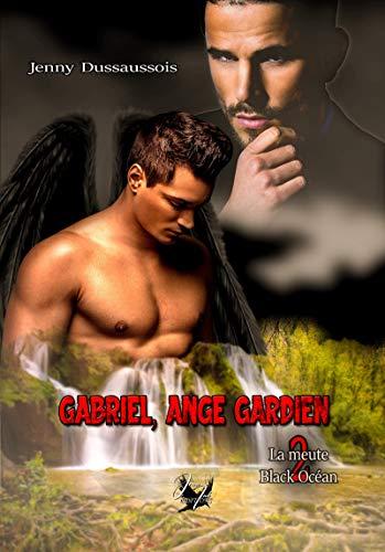 La meute Black Océan tome 2 (réédition): Gabriel, Ange Gardien par [Jenny Dussaussois]