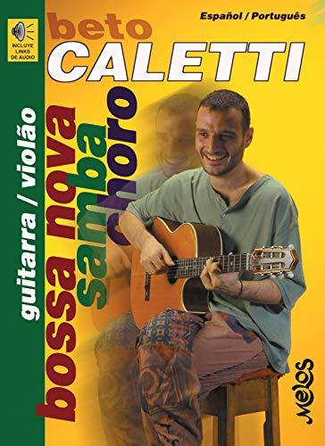 Bossa Nova, Samba, Choro: Manual para tocar la música de Brasil en...