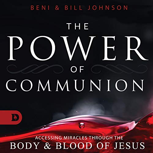 The Power of Communion     Accessing Miracles Through the Body and Blood of Jesus              By:                                                                                                                                 Beni Johnson,                                                                                        Bill Johnson                               Narrated by:                                                                                                                                 Brenda G. Brown                      Length: 2 hrs and 54 mins     17 ratings     Overall 4.8