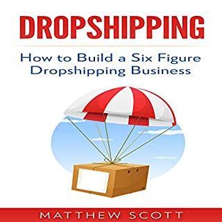 Dropshipping: How to Build a Six Figure Dropshipping Business cover art
