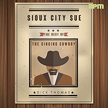 Sioux City Sue - The Best of the Singing Cowboy