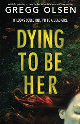 Dying to Be Her: A totally gripping...