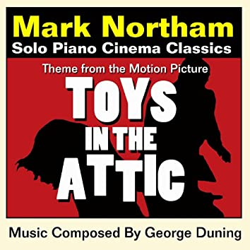 Toys In The Attic-Theme for Solo Piano (from the Original Motion Picture Score )
