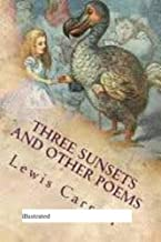 THREE SUNSETS  AND OTHER POEMS(illustrated) (English Edition)