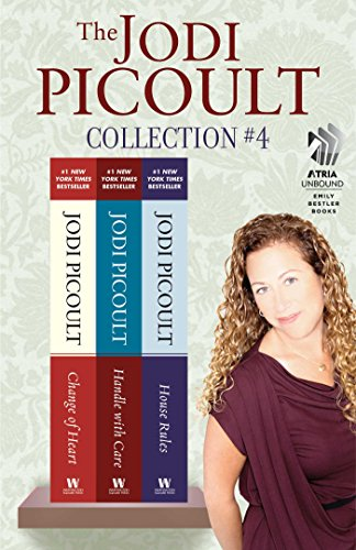 The Jodi Picoult Collection #4: Change of Heart, Handle with Care, and House Rules