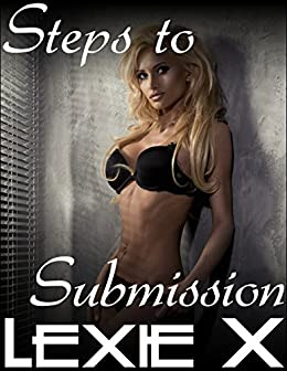Steps to Submission Volume 5: Virgin Lesbian Erotica (Steps to Submission Bundles) by [Lexie X]
