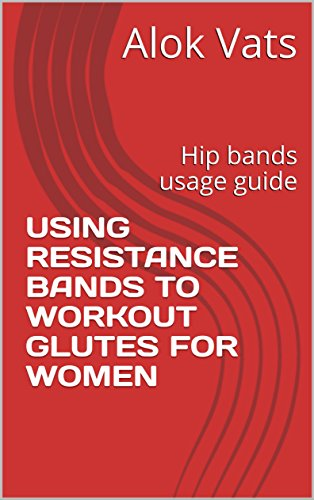 USING RESISTANCE BANDS TO WORKOUT GLUTES FOR WOMEN: Hip bands usage guide