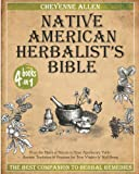 Native American Herbalist's Bible: 4 in 1: The Best Companion to Herbal Remedies: From the Heart of Nature to Your Apothecary Table. Ancient Traditions and Practices for True Vitality and Well-Being