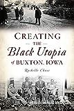 Creating the Black Utopia of Buxton, Iowa (American Heritage)