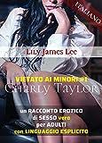 VIETATO AI MINORI #1 Charly Taylor, un RACCONTO EROTICO di SESSO vero per ADULTI con LINGUAGGIO ESPLICITO (Italiano)
