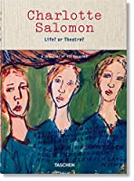 Charlotte Salomon: Life? or Theatre?: A Selection of 450 Gouaches