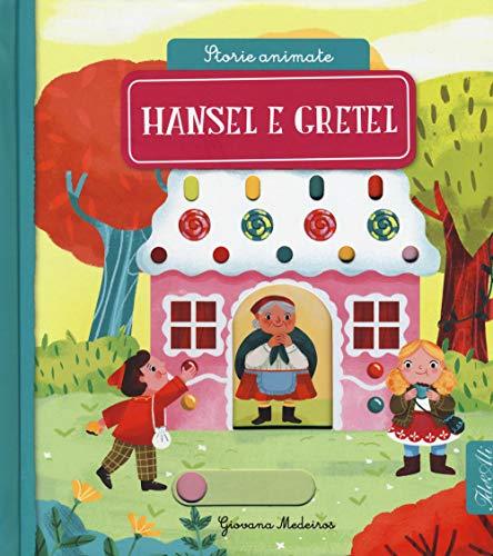 Hansel e Gretel. Storie animate. Ediz. a colori
