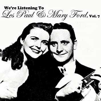 We're Listening to Les Paul & Mary Ford, Vol. 7