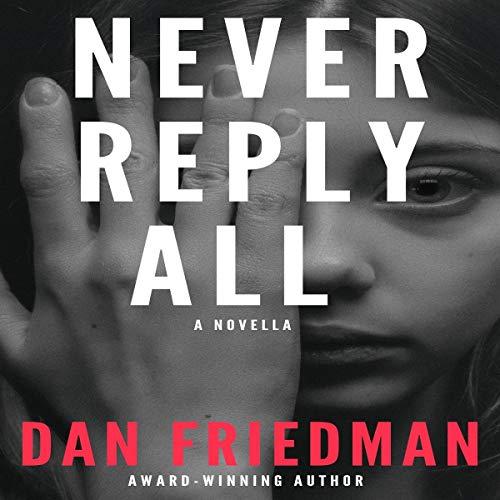 Never Reply All Audiobook By Dan Friedman cover art