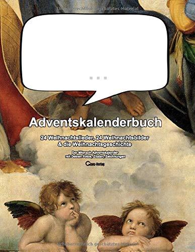 ... Adventskalenderbuch 24 Weihnachtslieder, 24 Weihnachtsbilder & die Weihnachtsgeschichte: Der Mitmach-Adventskalender mit Deinen Fotos, Zitaten, Zeichnungen