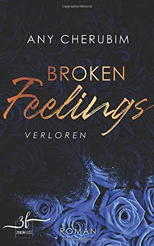 Broken Feelings - Verloren: Liebesroman