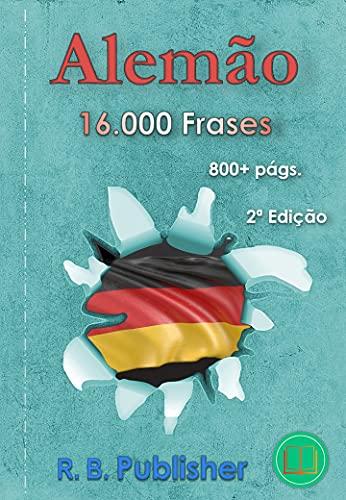 Alemão: 16.000 Frases: 2ª Edição (Coleção Frases Bilíngues)