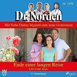 Ende einer langen Reise. Lilli findet heim     Dr. Norden 1070              Autor:                                                                                                                                 Patricia Vandenberg                               Sprecher:                                                                                                                                 Svenja Pages                      Spieldauer: 2 Std. und 44 Min.     1 Bewertung     Gesamt 4,0