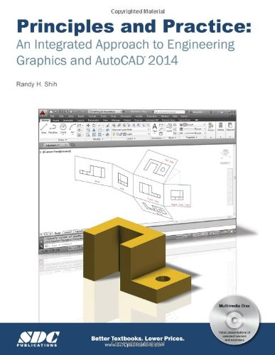 Principles and Practice: An Integrated Approach to Engineering Graphics and AutoCAD 2014