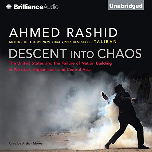 Descent into Chaos Audiobook By Ahmed Rashid cover art