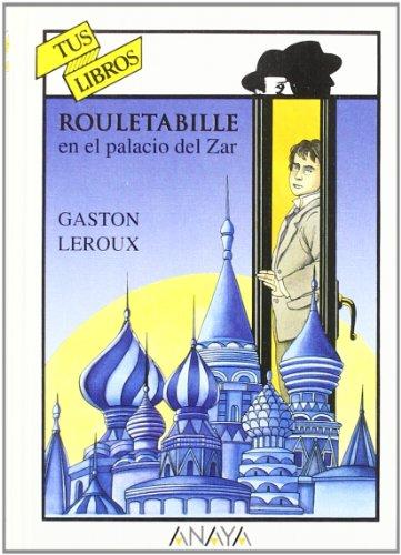 Rouletabille en el palacio del Zar (Libros Para Jóvenes - Tus Libros)