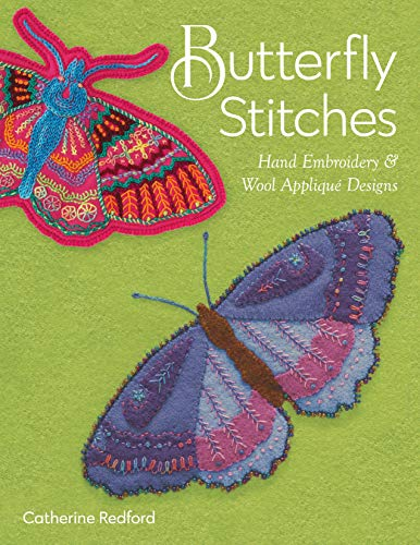 Lowest Prices! Butterfly Stitches: Hand Embroidery & Wool Appliqué Designs