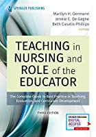 Teaching in Nursing and Role of the Educator: The Complete Guide to Best Practice in Teaching, Evaluation, and Curriculum Development