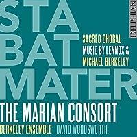 Lennox Berkeley & Michael Berkeley: Stabat Mater by The Marian Consort